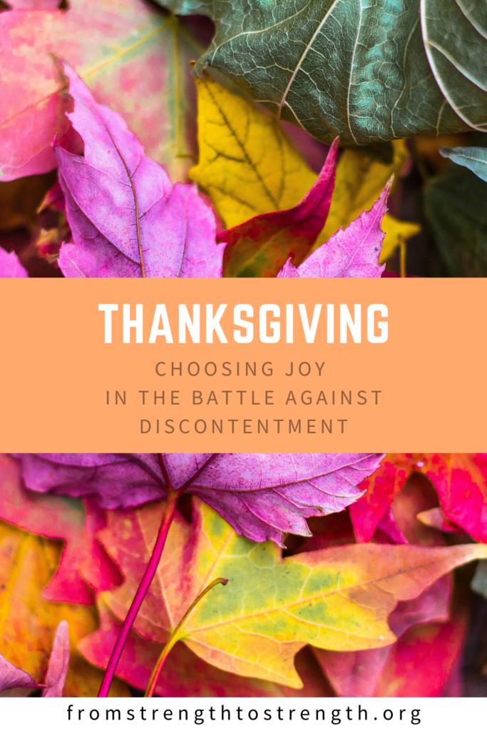 thanksgiving choosing joy in the battle against disctontentment